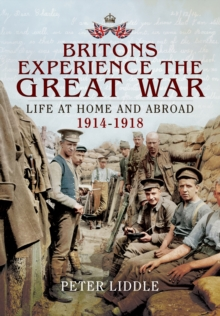 Britain's Great War Experience : Life at Home and Abroad, 1914-1918, Paperback Book