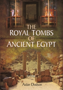 The Royal Tombs of Ancient Egypt, Hardback Book