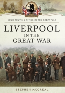 Liverpool in the Great War, Paperback Book