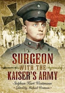 Surgeon with the Kaiser's Army, Hardback Book