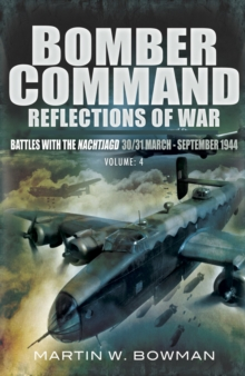 Bomber Command Reflections of War : Battles with the Nachtjagd 30/31 March- September 1944, EPUB eBook