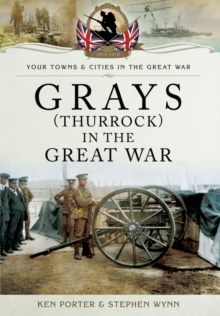 Grays (Thurrock) in the Great War, Paperback Book