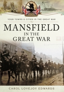 Mansfield in the Great War, Paperback Book