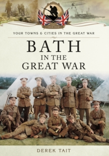 Bath in the Great War, Paperback Book