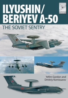 Flight Craft 6: Il'yushin/Beriyev A-50 : The 'Soviet Sentry', Paperback Book