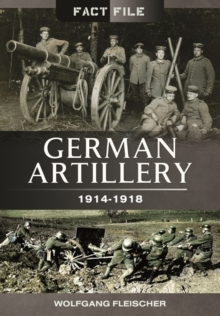 German Artillery : 1914 - 1918, Paperback Book