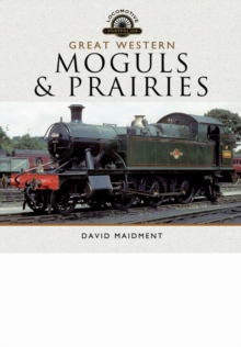 Great Western, Moguls and Prairies, Hardback Book