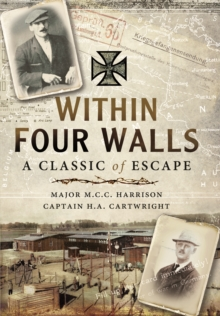 Within Four Walls : A Classic of Escape, Hardback Book