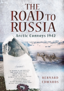 The Road to Russia : Arctic Convoys 1942, Paperback Book