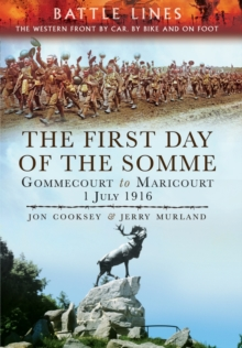 A Visitor's Guide: The First Day of the Somme : Gommecourt to Maricourt, Paperback / softback Book