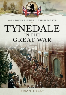 Tynedale in the Great War, Paperback Book