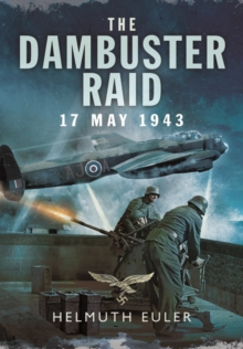 The Dambuster Raid: A German View, Hardback Book