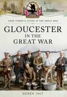 Gloucester in the Great War, Paperback Book
