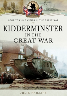 Kidderminster in the Great War, Paperback Book