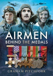 Air Men Behind the Medals, Hardback Book
