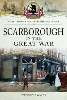 Scarborough in the Great War, Paperback / softback Book