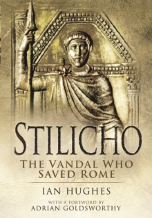 Stilicho: The Vandal Who Saved Rome, Paperback Book