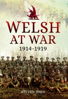 Welsh at War : From Mons to Loos and the Gallipoli Tragedy, Hardback Book