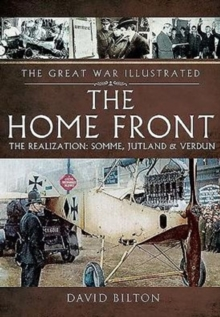 Home Front: The Realization - Somme, Jutland and Verdun, Paperback / softback Book