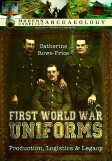 First World War Uniforms : Production, Logistics and Legacy, Hardback Book
