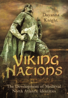 Viking Nations : The Development of Medieval North Atlantic Identities, Hardback Book