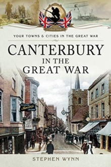 Canterbury in the Great War, Paperback / softback Book