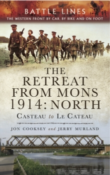 The Retreat from Mons 1914 : North, EPUB eBook