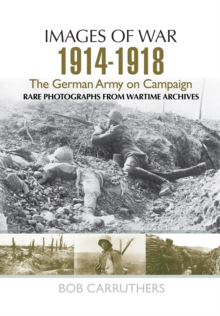 The German Army on Campaign 1914 - 1918, Paperback Book