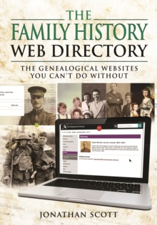 The Family History Web Directory : The Genealogical Websites You Can't Do Without, Paperback / softback Book
