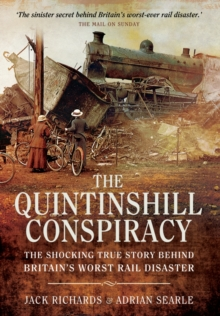 The Quintinshill Conspiracy : The Shocking True Story Behind Britain's Worst Rail Disaster, Paperback Book