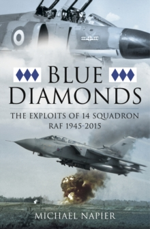 Blue Diamonds : The Exploits of 14 Squadron RAF, 1945-2015, EPUB eBook