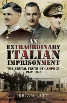 An Extraordinary Italian Imprisonment : The Brutal Truth of Campo 21, 1942-3, PDF eBook