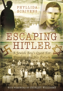 Escaping Hitler : A Jewish Boy's Quest for Freedom and His Future, Hardback Book