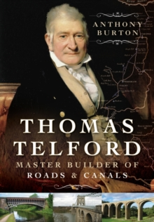 Thomas Telford : Master Builder of Roads and Canals, Hardback Book