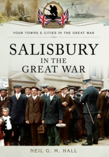 Salisbury in the Great War, Hardback Book