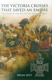 Victoria Crosses that Saved an Empire, Hardback Book