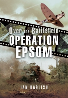 Operation EPSOM, Over the Battlefield, Paperback Book