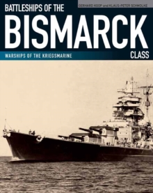 Battleships of the Bismarck Class : Warships of the Kriegsmarine, PDF eBook