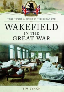 Wakefield in the Great War, Paperback / softback Book