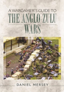 A Wargamer's Guide to the Anglo-Zulu Wars, Paperback Book