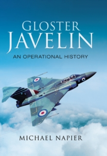 Gloster Javelin : An Operation History, PDF eBook