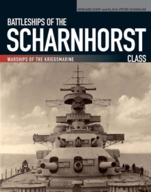 Battleships of the Scharnhorst Class : Warships of the Kriegsmarine, PDF eBook