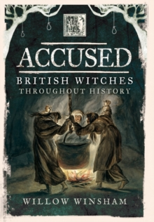 Accused : British Witches Throughout History, Hardback Book