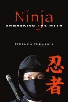Ninja : Unmasking the Myth, Hardback Book
