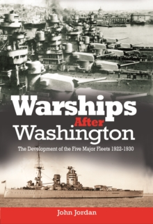 Warships After Washington : The Development of the Five Major Fleets 1922-1930, Paperback Book