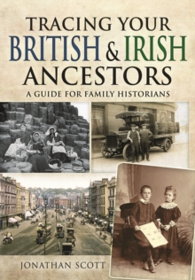 Tracing Your British and Irish Ancestors : A Guide for Family Historians, Paperback / softback Book