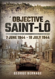 Objective Saint-Lo : 7 June 1944 - 18 July 1944, Hardback Book
