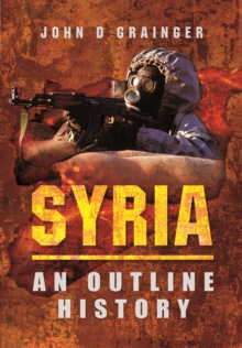 Syria- An Outline History, Hardback Book