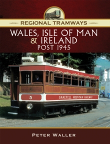 Regional Tramways - Wales, Isle of Man and Ireland, Post 1945, EPUB eBook