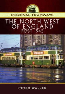 Regional Tramways - The North West of England, Post 1945, Hardback Book